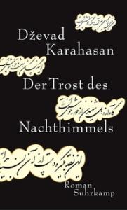 Dzevad Karahasan- Der Trost des Nachthimmels
